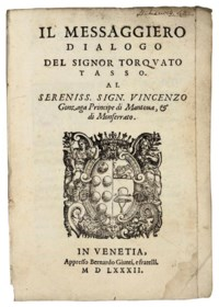 TASSO, Torquato (1544-95). Il Messaggiero dialogo - Discorso della virtú heroica et della charita - Discorso della virtú feminile e donnesca --Il Gonzaga Secondo. Venice: Bernardo Giunta, 1582. 4 works in one volume [?]as issued, 4° (203 x 140mm), titles with woodcut arms. (Old repair to margin of first title and following preliminary, closed tear along one leaf, last leaf of third work torn through, some mainly marginal waterstaining and spotting, some corners creased.) Contemporary limp vellum (worn and crinkled).
