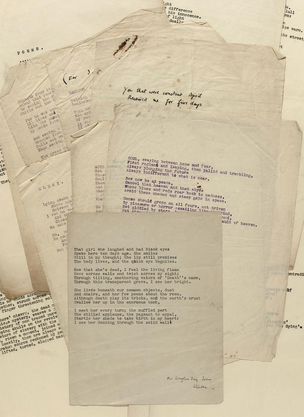 "SPENDER, Stephen (1909-1995). Collection of one autograph manuscript and six typescripts with autograph signatures or emendations, of poems, [c.1929], comprising 'MARSTON, dropping it in the grate, broke his pipe' (title 'For J.M.F.' in autograph, signed), 'Elegy  Lying awake at night' (signed), 'Hearing from its cage' (signed), 'ACTS thrust beyond the boundary of mere wishing' (emendations, signed), 'You that were constant April' (autograph), 'That girl who laughed and had black eyes' (inscribed 'For Douglas Jay from  Stephen'), 'Saying ""Good morning"" becomes painful' (noted 'June 12.  W.L.'), together 7 pages, 4to; with 10 further poems in unamended carbon copies, 9 on uniform folio leaves with title page 'Poems  Stephen Spender', including one apparently unpublished poem, 'They went off six in the car and two on the running board' (minor wear and soiling at margins)."