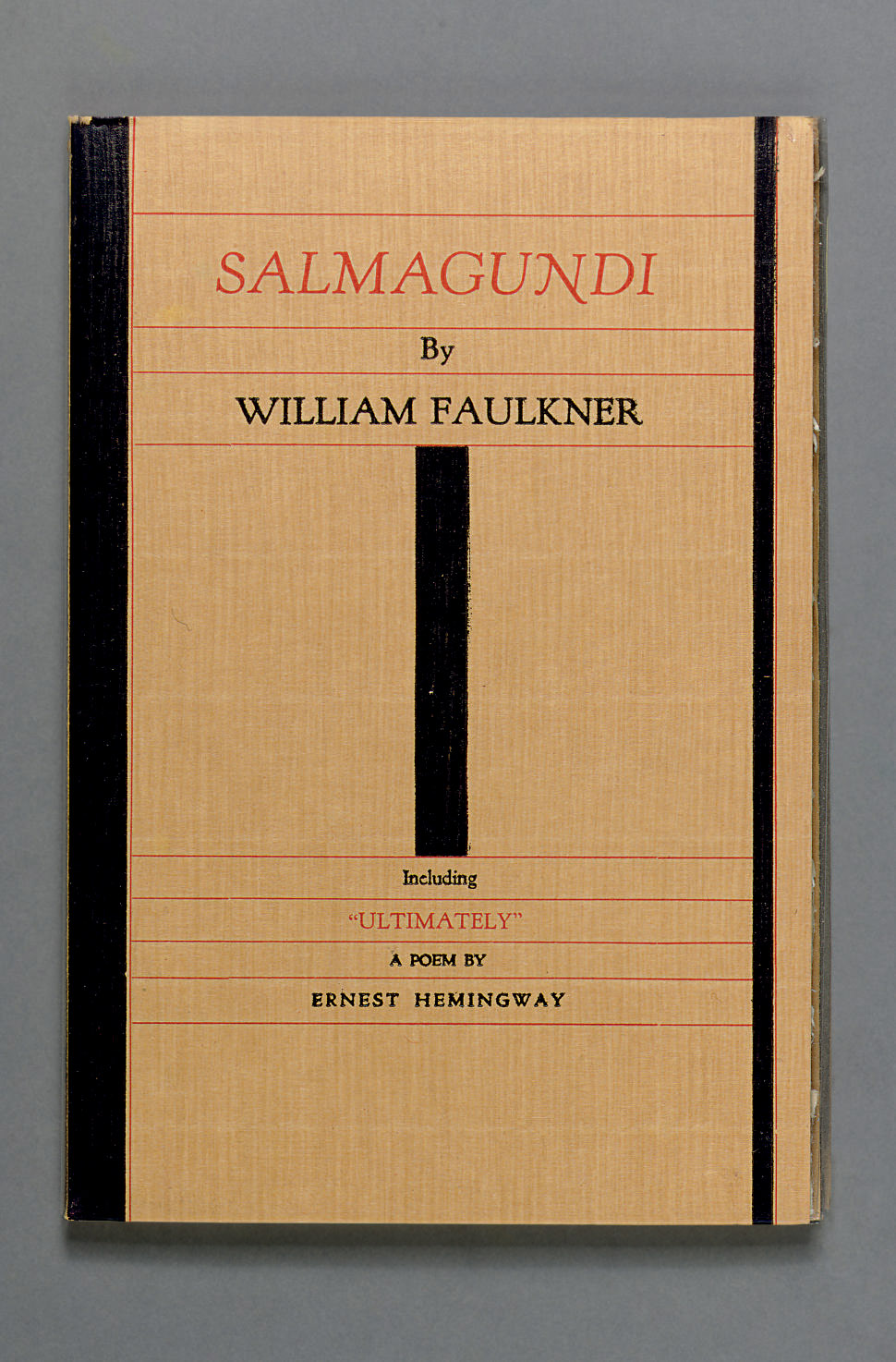 "FAULKNER, William. Salmagundi... Including ""Ultimately"" A Poem by Ernest Hemingway. Milwaukee: Casanova Press, 1932."