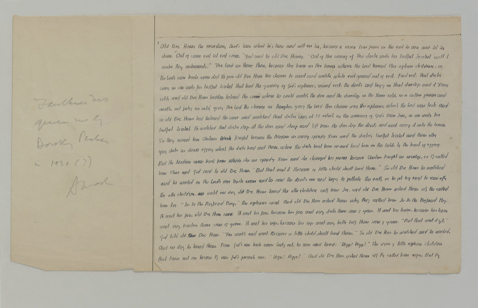 """FAULKNER, William. Autograph manuscript fragment for Light in August, 21 lines, approximately 400 words, three cancelled. 8vo (4 3/8 x 5¾in.), tipped to a larger sheet, with Archibald Macleish's pencil note: """"Faulkner ms given me by Dorothy Parker in 1930 (?) A Macleish."""" Quarter morocco slipcase."""
