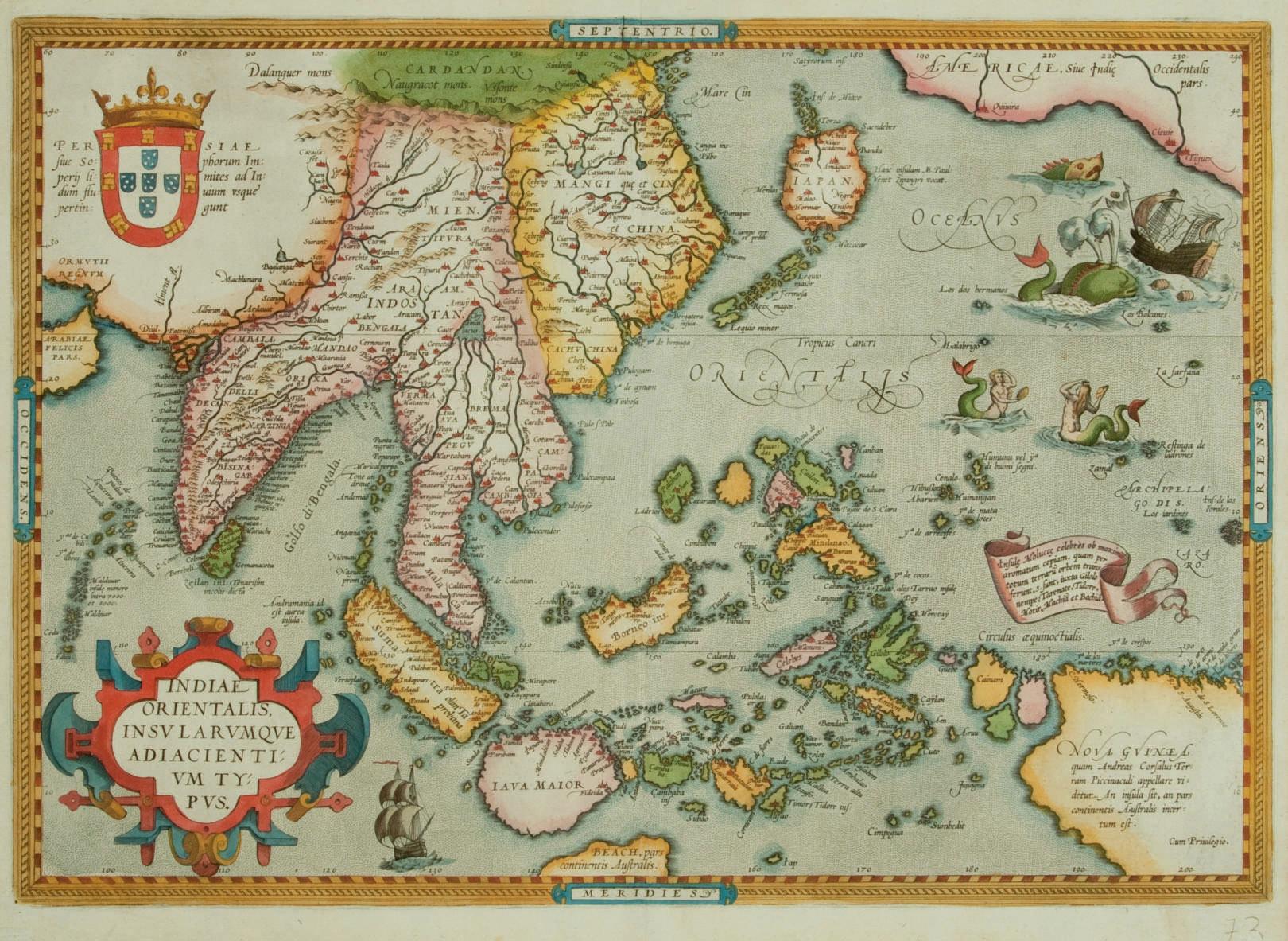 [CARTE] -- ORTELIUS, Abraham (1527-1589). Indiae orientalis Insularumque adiacentium typus. [Anvers 1570 ou après]. (350 x 494 mm). Coloriée. Belle carte très décorative avec monstres et bateaux, le cartouche en haut à gauche sur le territoire de la Perse avec les armes du Portugal. (Trace de pliure centrale.)