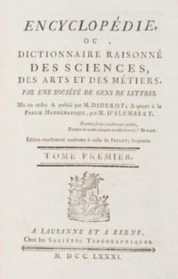 DIDEROT, Denis (1713-1784) & ALEMBERT, Jean le Rond d' (1717?-1783). Encyclopédie, ou Dictionnaire raisonné des sciences, des arts et des métiers. Lausanne et Berne: chez les sociétés typographiques, 1779-1782.