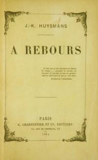HUYSMANS, Joris-Karl (1848-1907). À rebours. Paris: G. Charpentier et Cie, 1884.