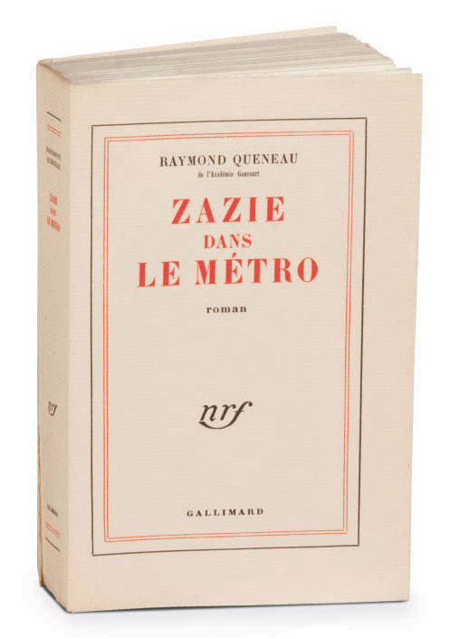 QUENEAU, Raymond (1903-1976). Zazie dans le métro. Roman. Paris: NRF, 1959.