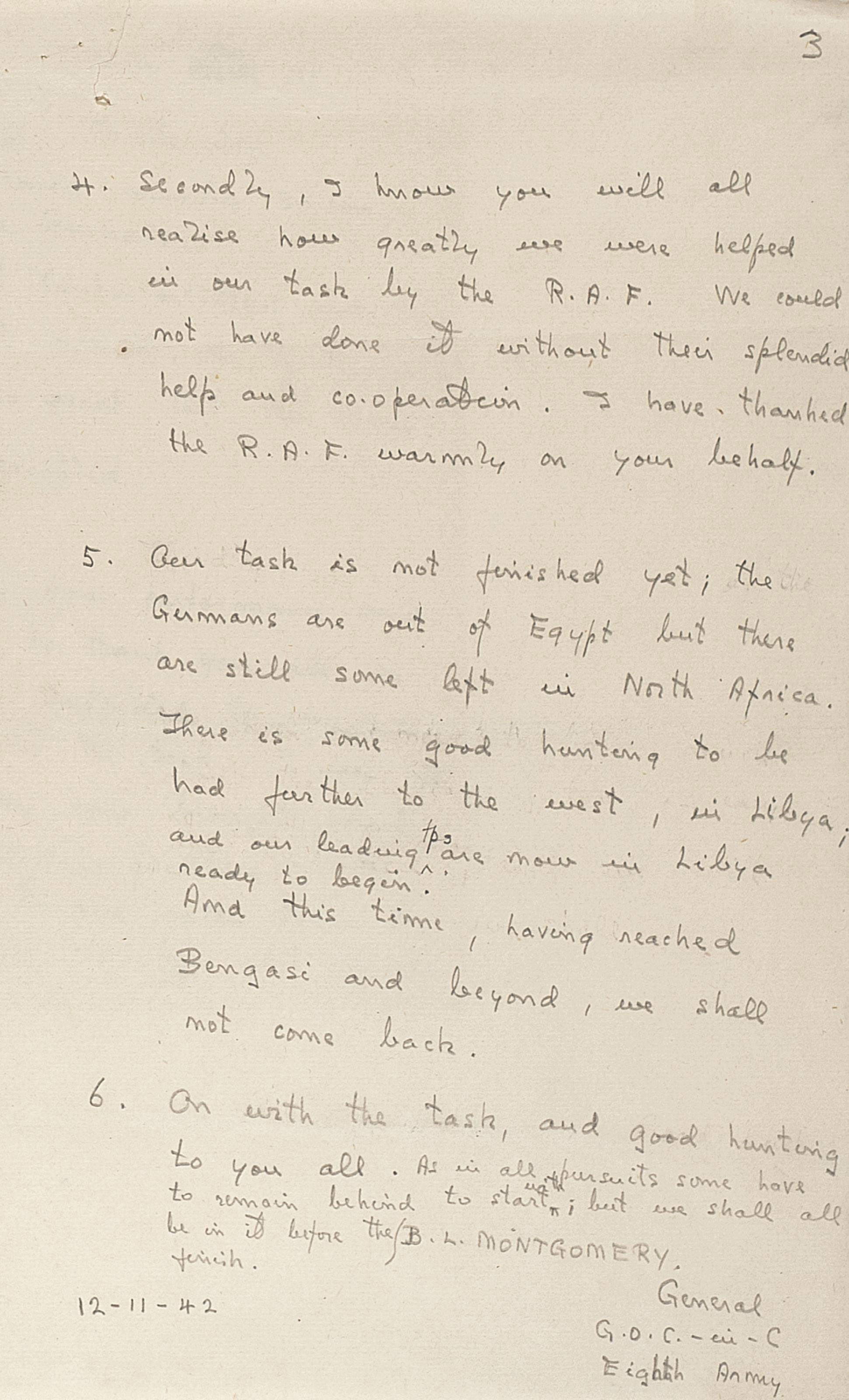 MONTGOMERY, Bernard Law, 1st Viscount Montgomery of Alamein (1887-1976). Autograph manuscript signed ('B.L. MONTGOMERY  General  G.O.C.-in-C.  Eighth Army'), 'EIGHTH ARMY  Personal Message from the Army Commander to be read out to all troops', n.p., 12 November 1942, in pencil, three pages, folio, annotations in other hands at head 'Army Comdr wishes to see a proof when ready' and 'To be presented & issued as Army Comdr's special message before LIGHTFOOT' (staple holes and tears at upper left corner). Provenance: Sotheby's sale, 17 July 1997, lot 458; private collection.