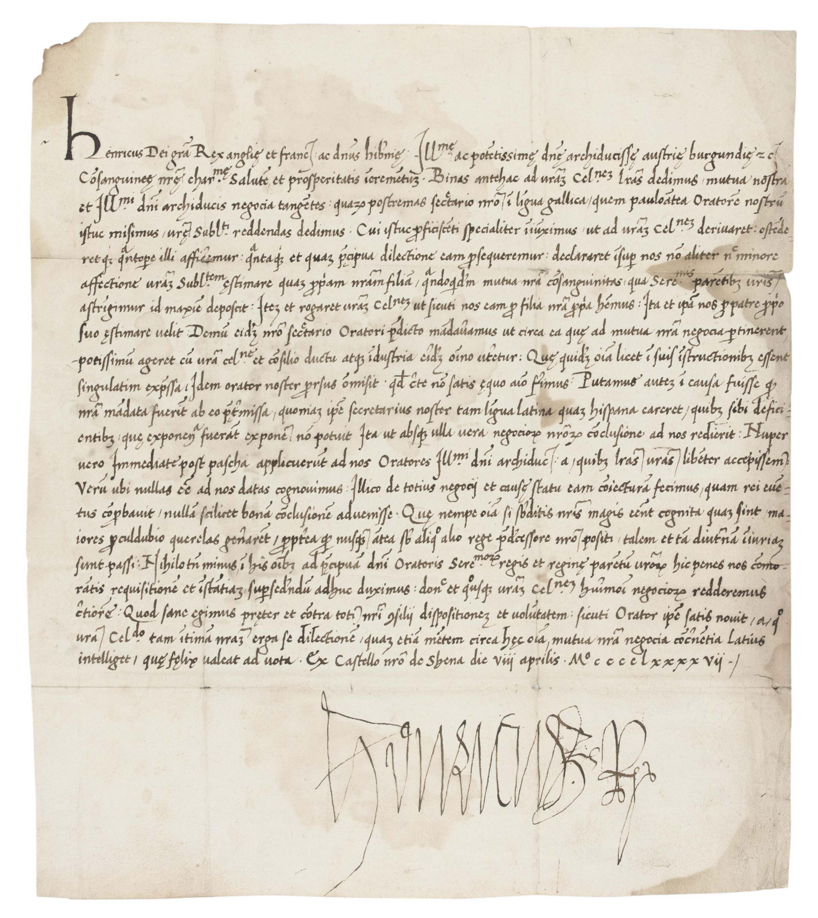 "HENRY VII (1457-1509), King of England and Lord of Ireland. Letter signed ('Henricus R') to 'the Archduchess of Austria and Burgundy' [Joanna of Castille, ""Juana la Loca""], Sheen Palace, 8 April 1497, in Latin, 21 lines in a neat italic hand on one page, 297 x 260mm, integral address panel, endorsed 'R. Angl. 1497' (some staining, more marked to right margin, small loss to upper left corner); with a translation."