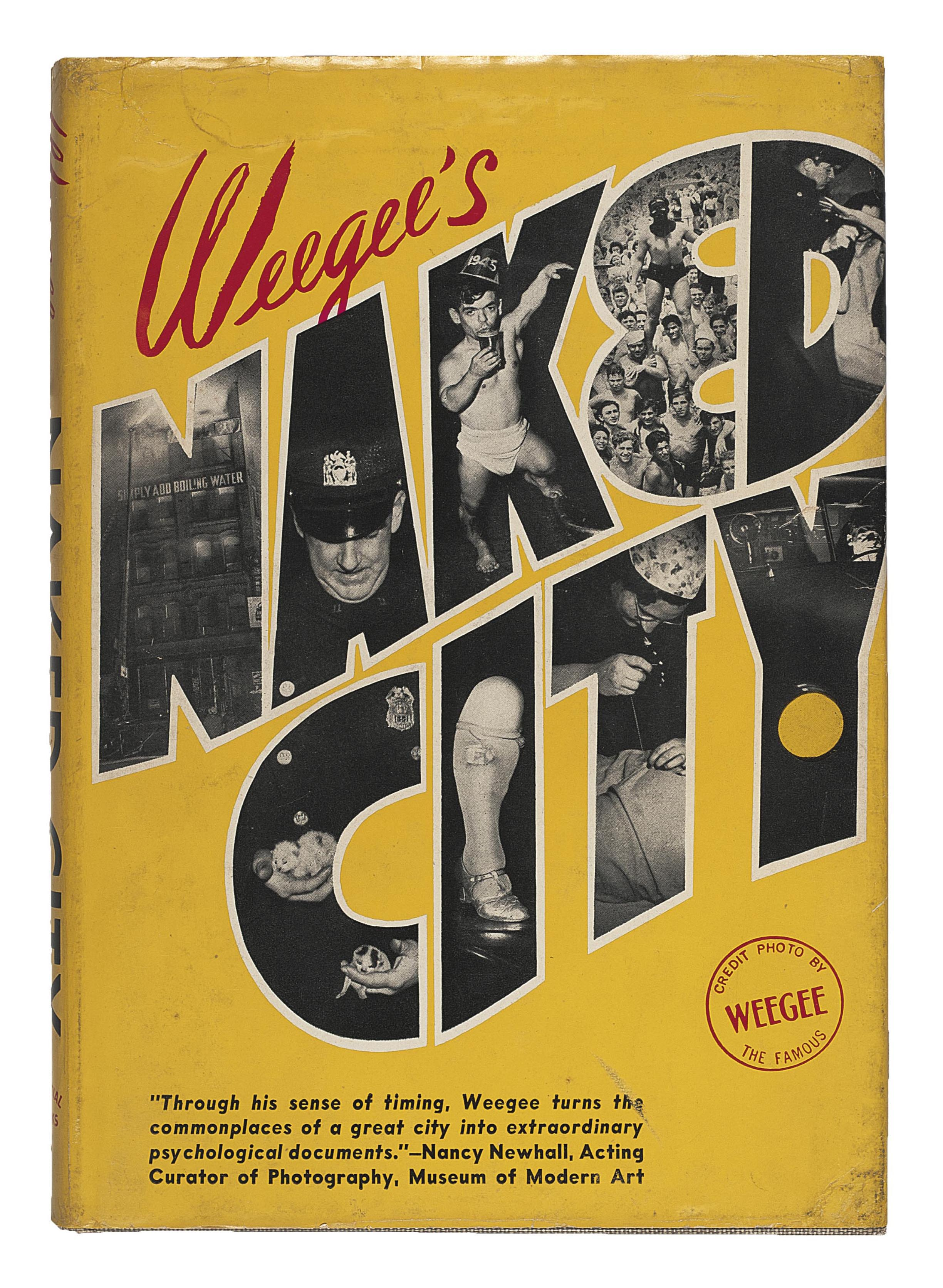 WEEGEE. Naked City. New York: Essential Books, 1945. 8° (234 x 164 mm). 239 black and white photographs. Original tan cloth, spine and front cover lettered in blue, original photo-illustrated dust-jacket printed in yellow, red and black (a few small chips and tears expertly repaired).