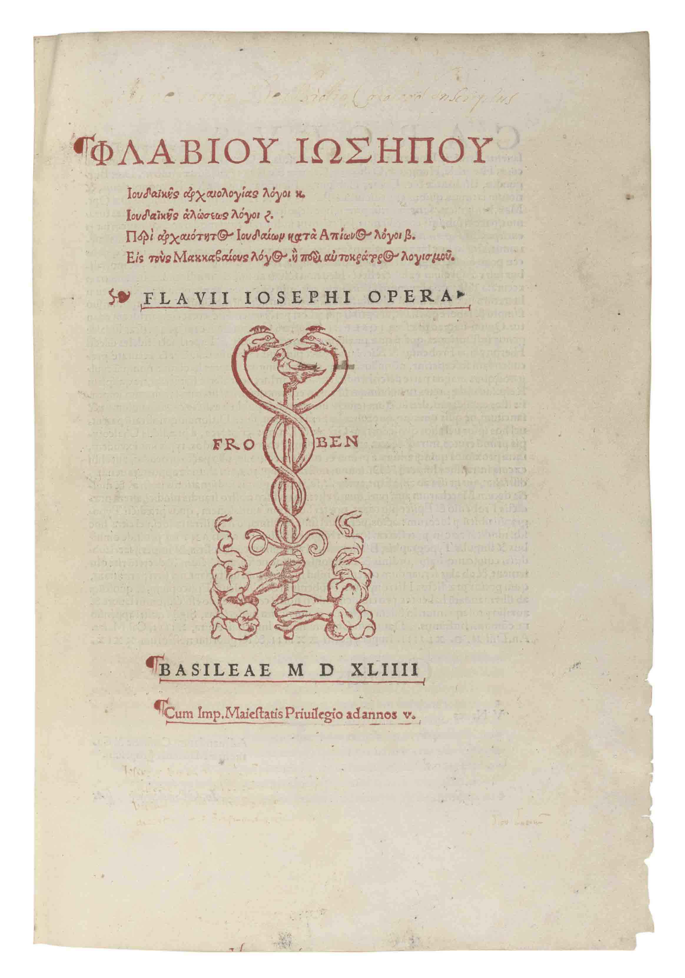 JOSEPHUS, Flavius (c.37-c.100). Opera, in Greek. Basel: Hieronymus Froben and Nicolaus Episcopius, 1544. 2° (325 x 220mm). Title printed in red and black, printer's device on title and last leaf. (Occasional light browning, repaired tears touching the text on a1 and i6.) 19th-century vellum, gilt title on spine (some spotting), modern cloth box. Provenance: Beatae Maria di Biolio (early faded ownership inscription on title) -- Greek and Latin annotations.