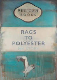RAGS TO POLYESTER - MY STORY