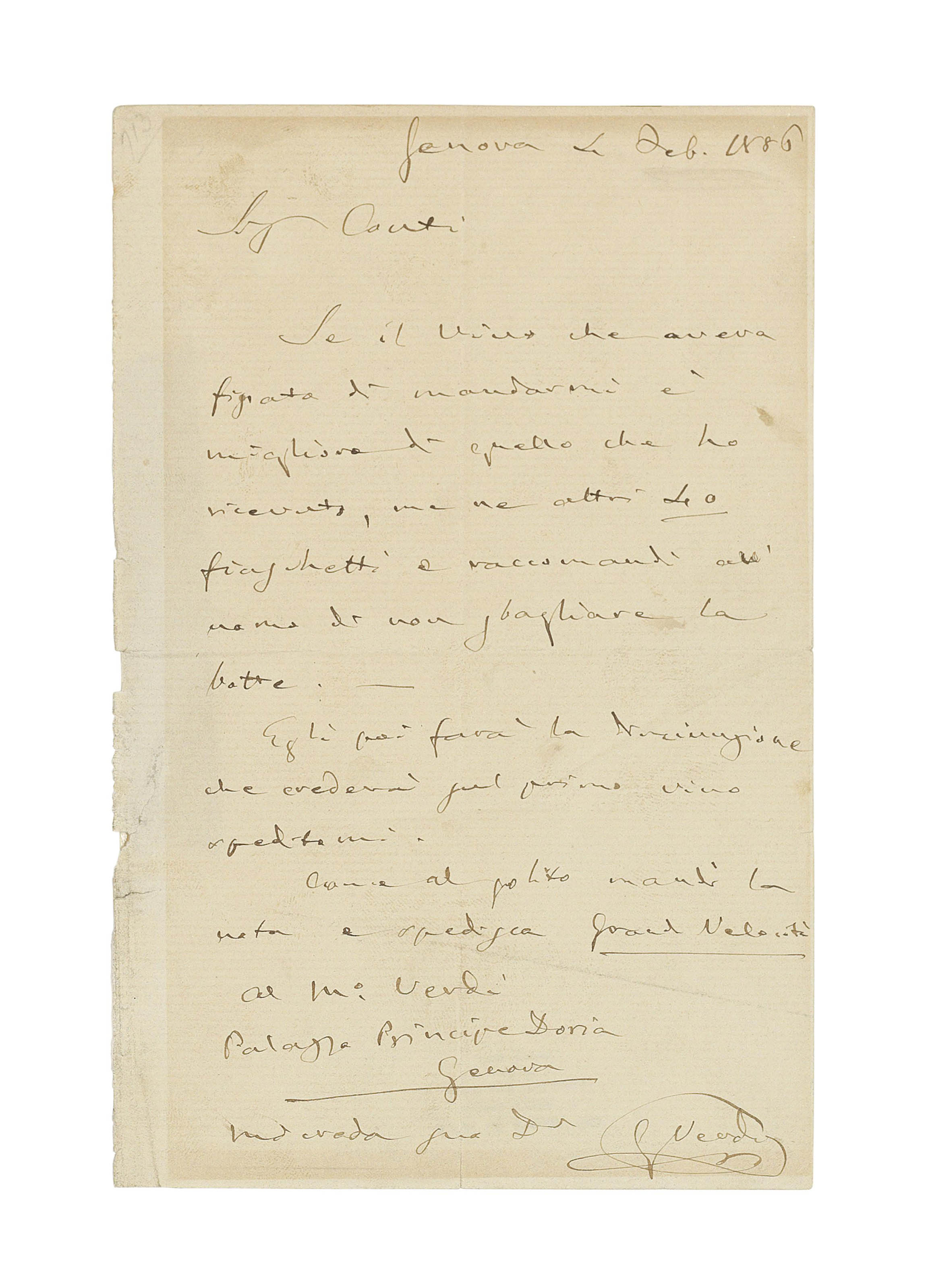VERDI, Giuseppe (1813-1901). Autograph letter signed ('G. Verdi') to Pasquale Conti, Genoa, 4 February 1886, on a wine order, 'Se il vino che aveva fissato di mandarmi è migliore di quello che ho ricevuto, me ne altri 40 fiaschetti e raccomandi al' uomo di non sbagliare la botte' ('If the wine you had intended to send me is better than the one I received, [send] me another 40 bottles and tell the man not to mix up the barrels'), asking for it to be sent 'Grand Velocità', one page, 8vo (some yellowing where mounted, minor wear to left margin, traces of tape to verso); envelope.