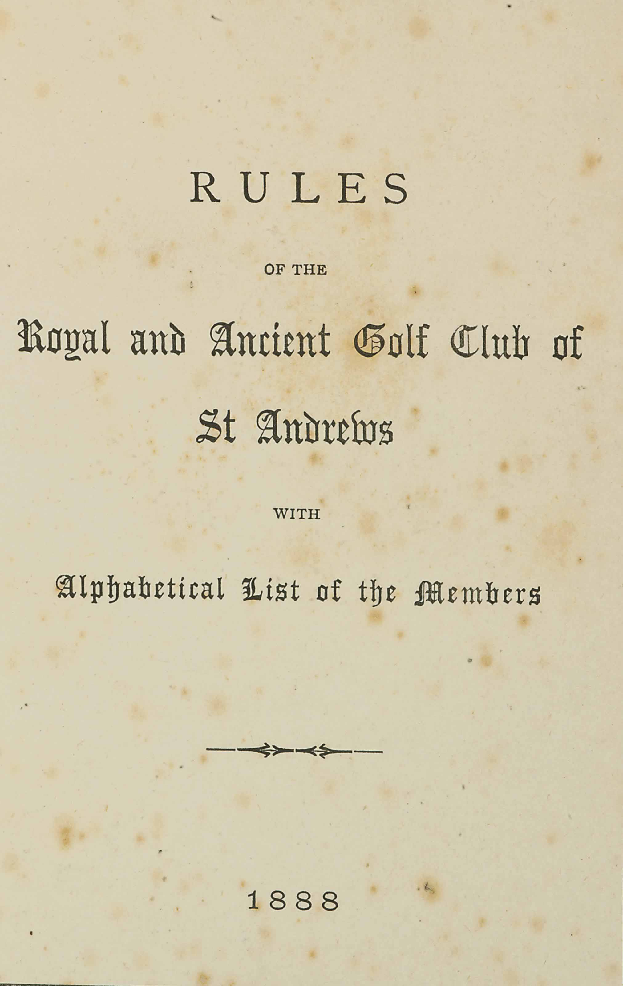 ROYAL AND ANCIENT -- RULES OF THE ROYAL AND ANCIENT GOLF CLUB OF ST. ANDREWS, WITH ALPHABETICAL LIST OF THE MEMBERS. [NO IMPRINT]: 1888.
