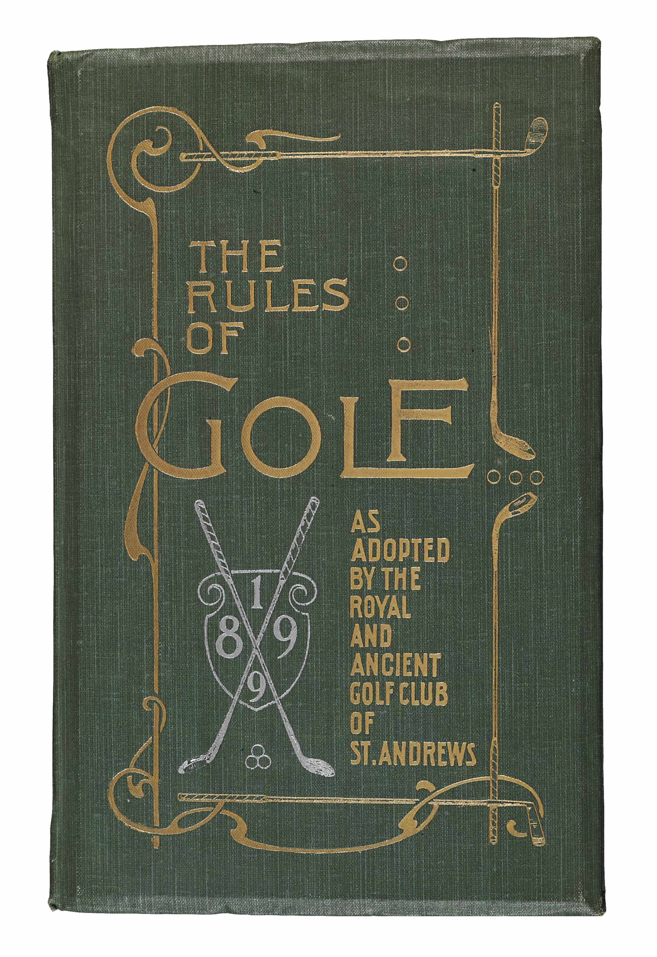 RULES FOR THE GAME OF GOLF AS APPROVED BY THE ROYAL AND ANCIENT GOLF CLUB OF ST. ANDREWS, SEPTEMBER 1899. ST. ANDREWS: W.C. HENDERSON, 1899.