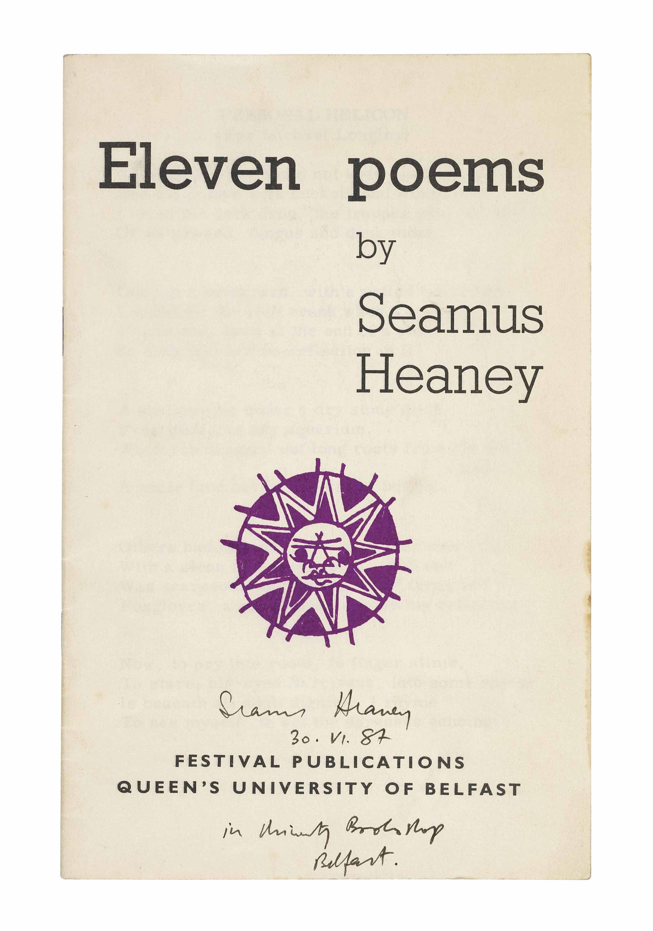 HEANEY, Seamus (b. 1939). Eleven Poems. Belfast: Festival Publications, [1965]. 8° (204 x 130mm). Original printed wrappers (light soiling). Signed by the author.