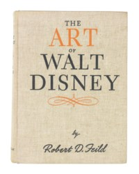 WALT DISNEY STUDIOS -- FEILD, Robert. The Art of Walt Disney. New York: Macmillan, 1942. 4° (278 x 205mm). Original cloth lettered in orange and black on front cover and spine. FIRST EDITION, ASSOCIATION COPY, inscribed: 'To Bernard Newman with best wishes Walt Disney'.