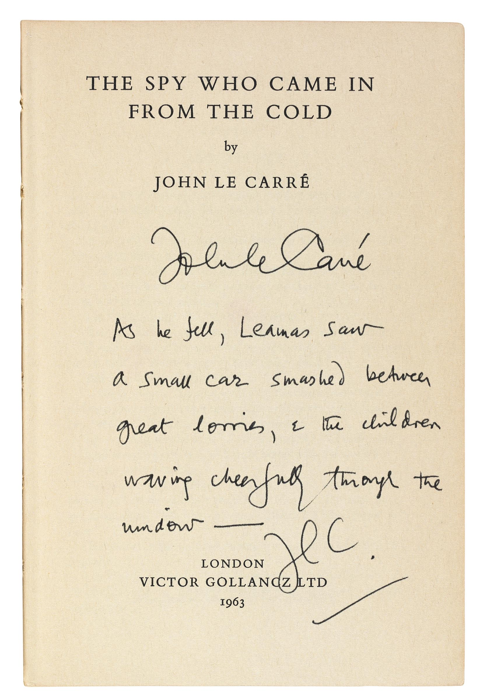 LE CARRÉ, John (b.1931). The Spy Who Came in from the Cold. London: Victor Gollancz, 1963. 8° (185 x 123mm). (A few tiny stains.) Original blue cloth, red and white dust-jacket with price of 18/-, modern cloth box by the Temple Bindery (spine faded, spine of jacket rubbed, back panel stained).