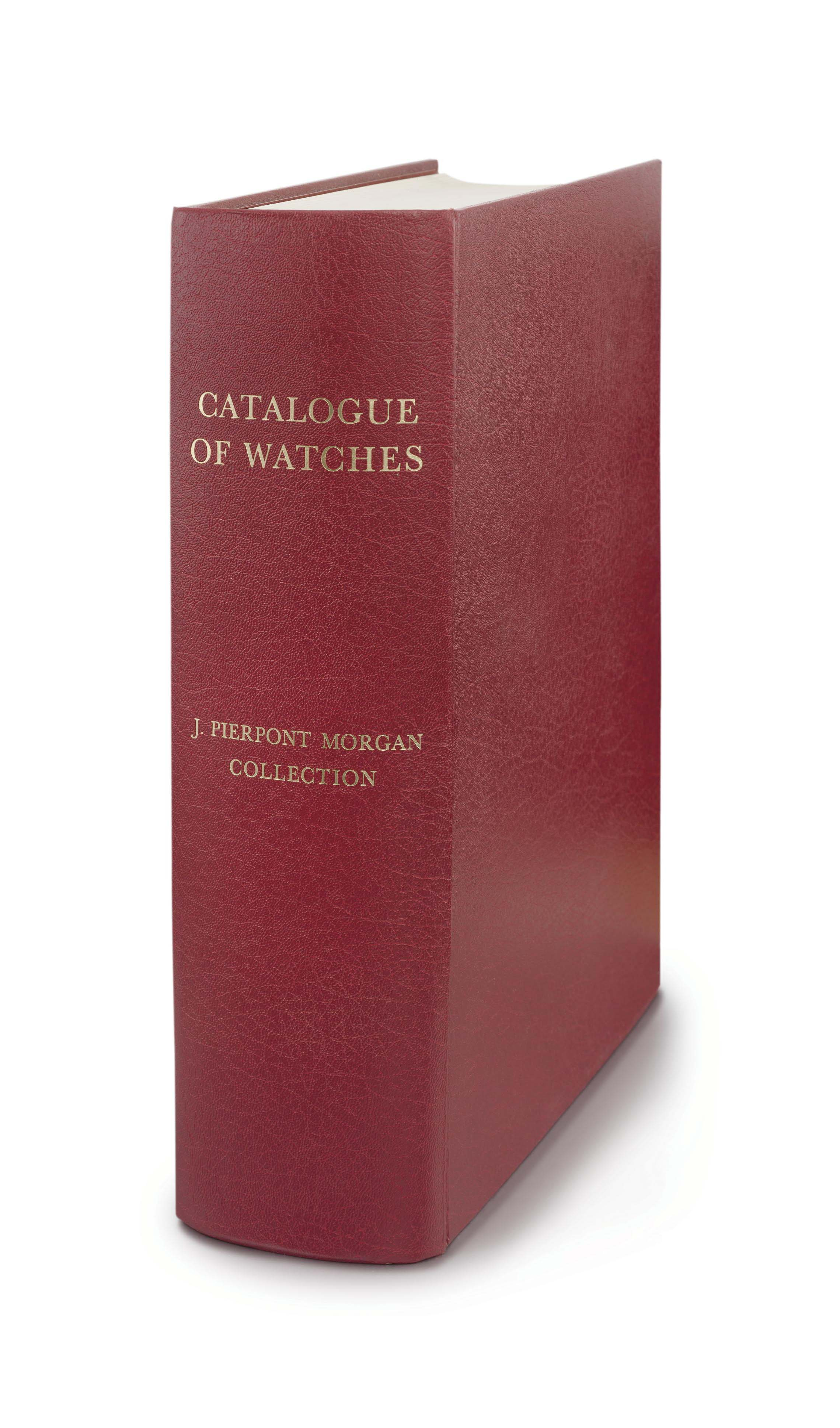 Catalogue of the Collection of the Watches - The Property of J. Pierpont Morgan