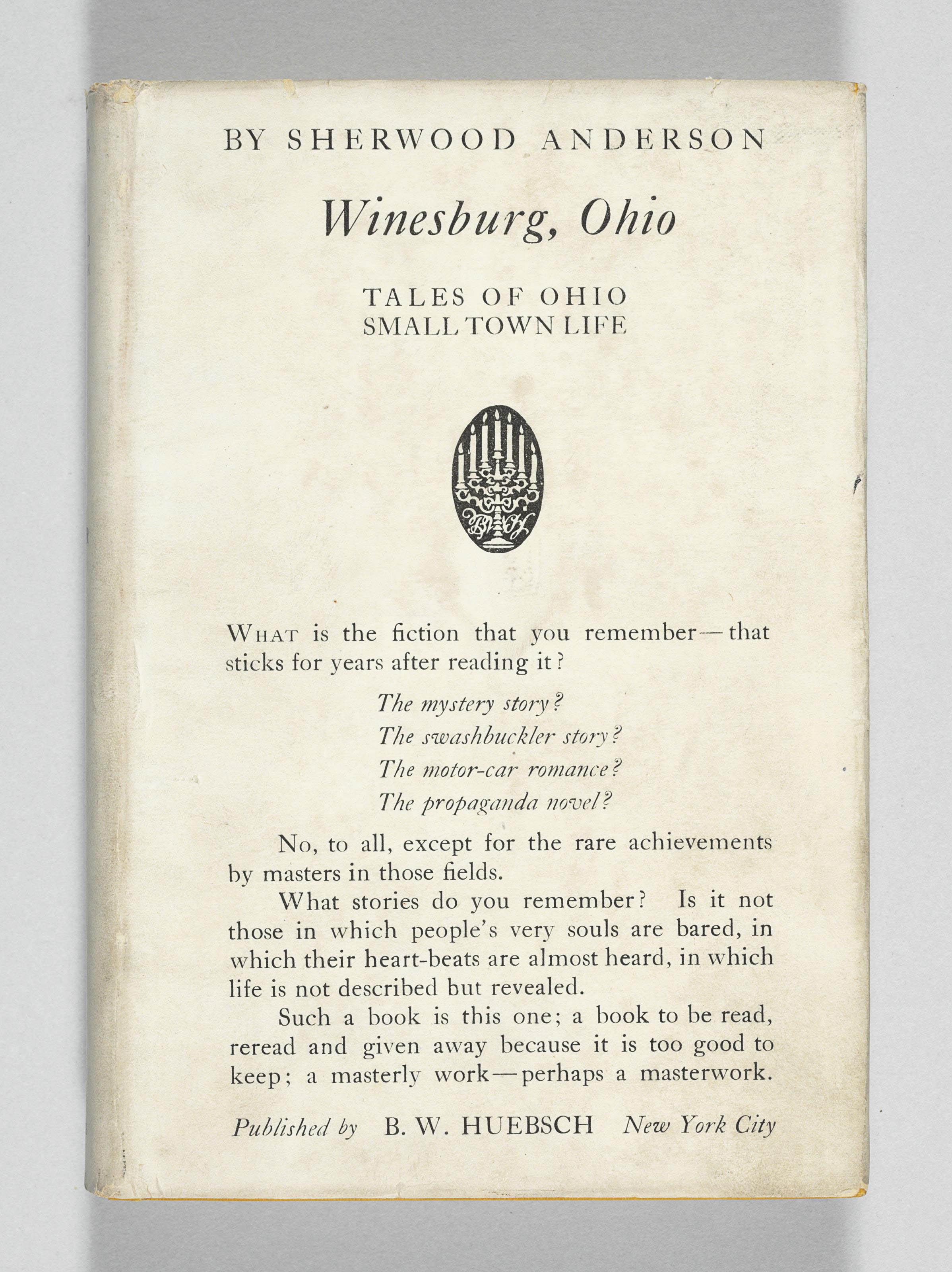 ANDERSON, Sherwood (1876-1941). Winesburg, Ohio. New York: B.W. Huebsch, 1919.