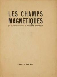 BRETON, André (1896-1966) & SOUPAULT, Philippe (1897-1990). Les Champs magnétiques. Paris: Au Sans Pareil, 1920.