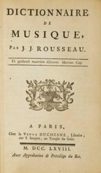 JEAN-JACQUES ROUSSEAU (1712-1778). Dictionnaire de musique. Paris: veuve Duchesne, 1768.