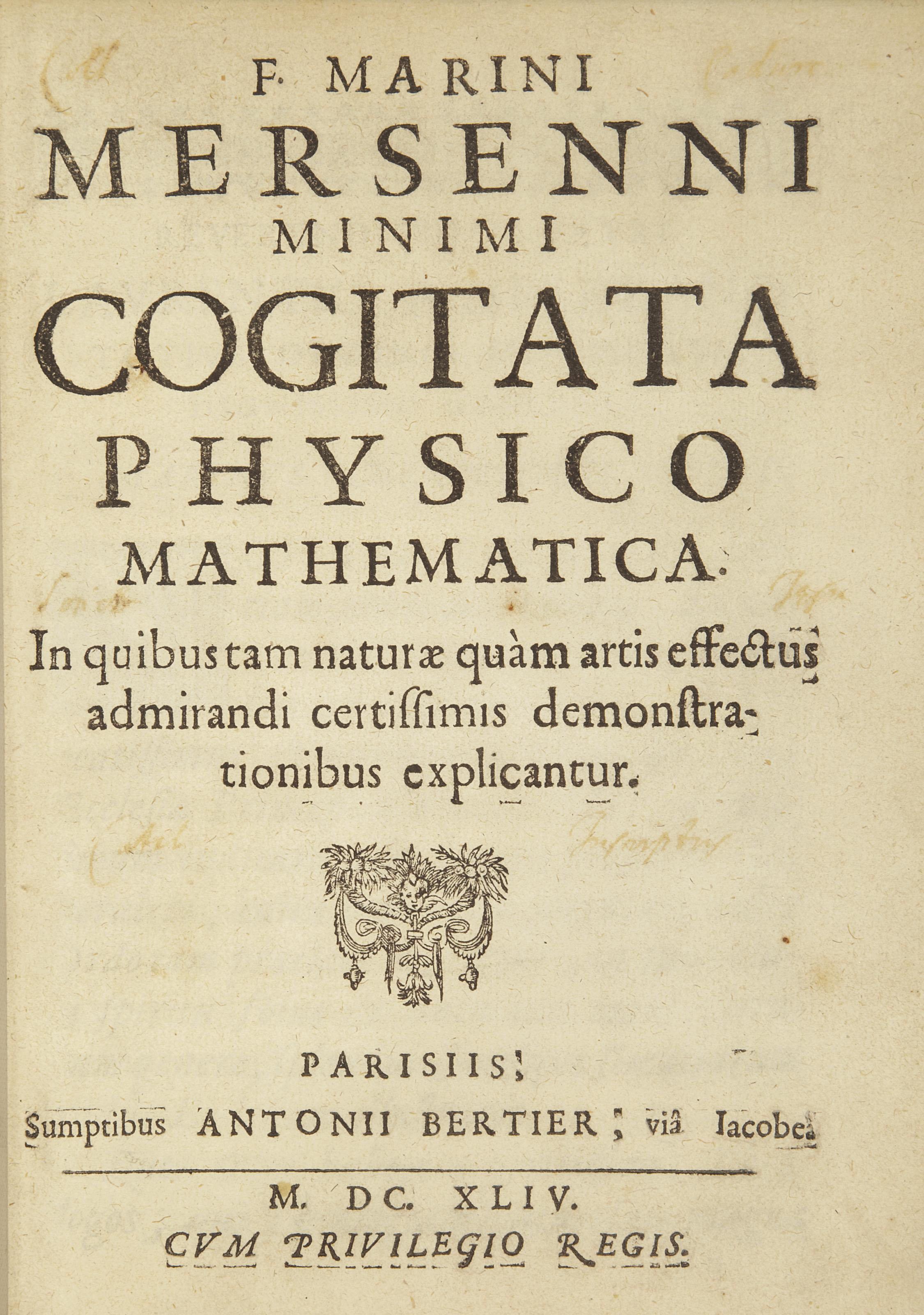 MERSENNE, Marin (1588-1648). Cogitata physico mathematica. In quibus tam naturae quam artis effectus admirandi certissimis demonstrationibus explicantur. Paris: Antoine Bertier, 1644.