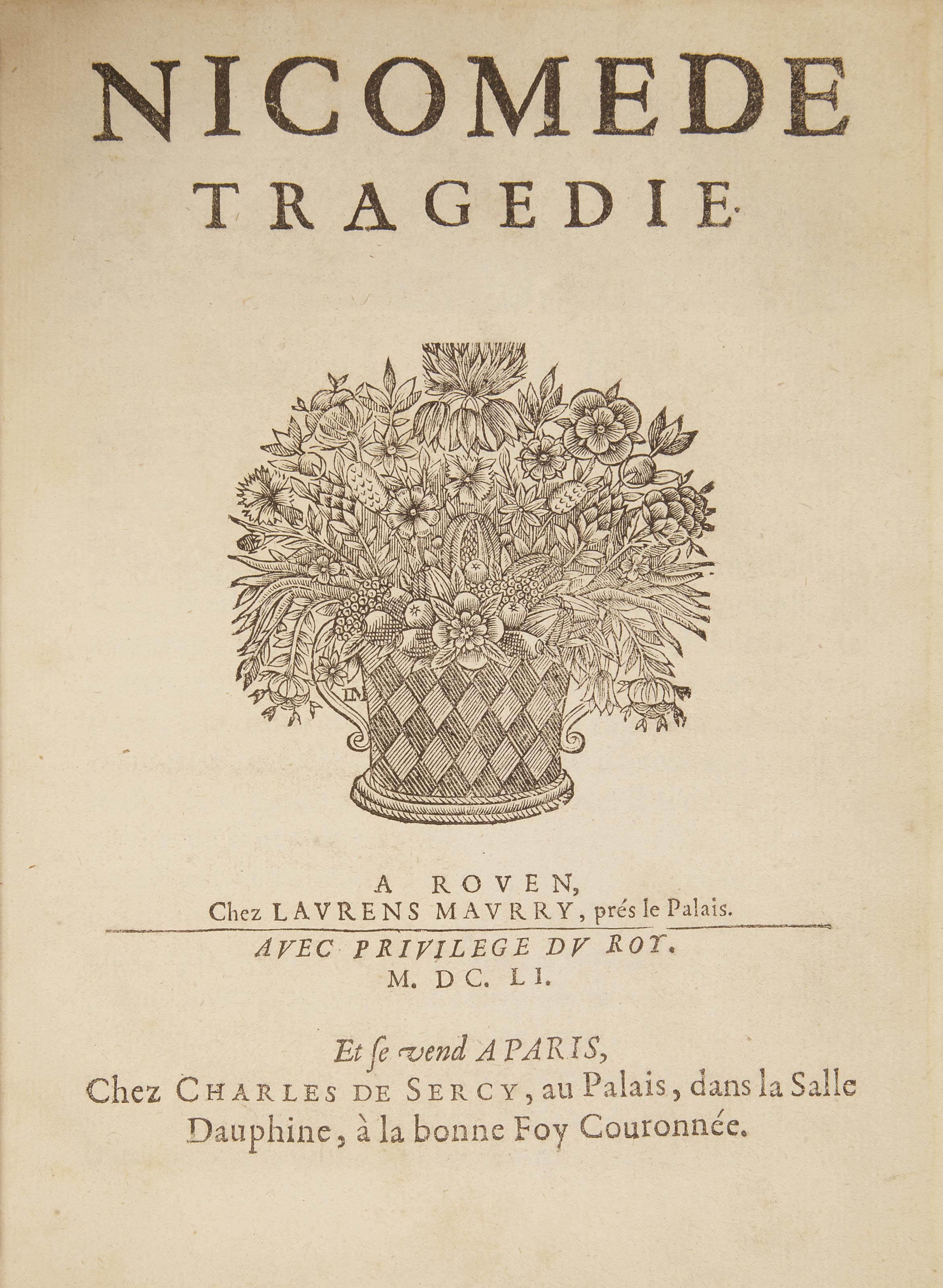 CORNEILLE, Pierre (1606-1684). Nicomède. Tragédie. Rouen: chez Laurens Maurry et à Paris: chez Charles de Sercy, 1651.