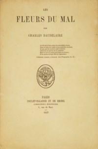 BAUDELAIRE, Charles. Les Fleurs du mal. Paris: Poulet-Malassis et de Broise, 1857.
