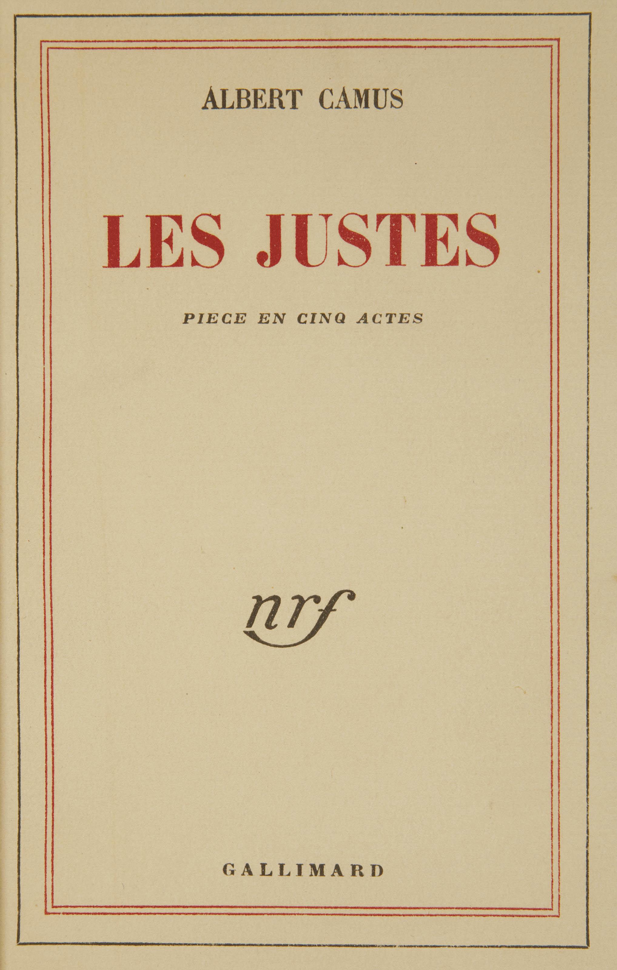 CAMUS, Albert (1913-1960). Les Justes. Pièce en cinq actes. Paris: NRF, 1950.