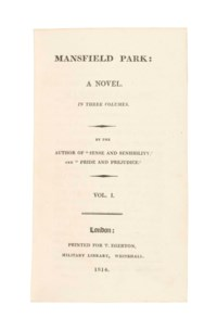 "[AUSTEN, Jane (1775-1817).] Mansfield Park: A Novel... By the Author of ""Sense and Sensibility,"" and ""Pride and Prejudice."" London: T. Egerton, 1814."