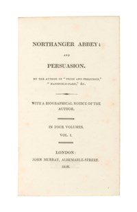 [AUSTEN, Jane (1775-1817).] Northanger Abbey: and Persuasion ... With a Biographical Notice of the Author [by Henry Austen]. London: C. Rowarth [vols I-II], and T. Davison [vols III- IV] for John Murray, 1818 [but c. 20 December 1817].