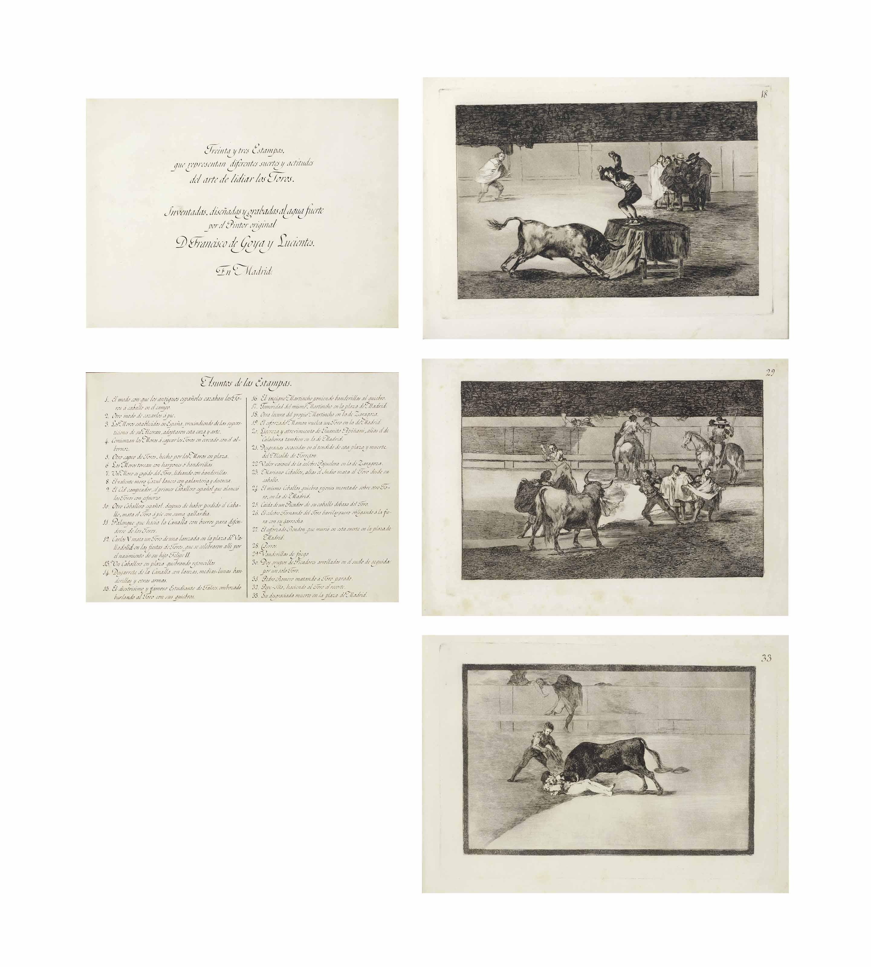 GOYA Y LUCIENTES, Francisco  (1746-1828). [La Tauromaquia] Treinta y tres Estampas, que representan diferentes suertes y actitudes del arte de lidiar los Toros. Madrid: [probably Rafael Esteve for the artist, 1816].