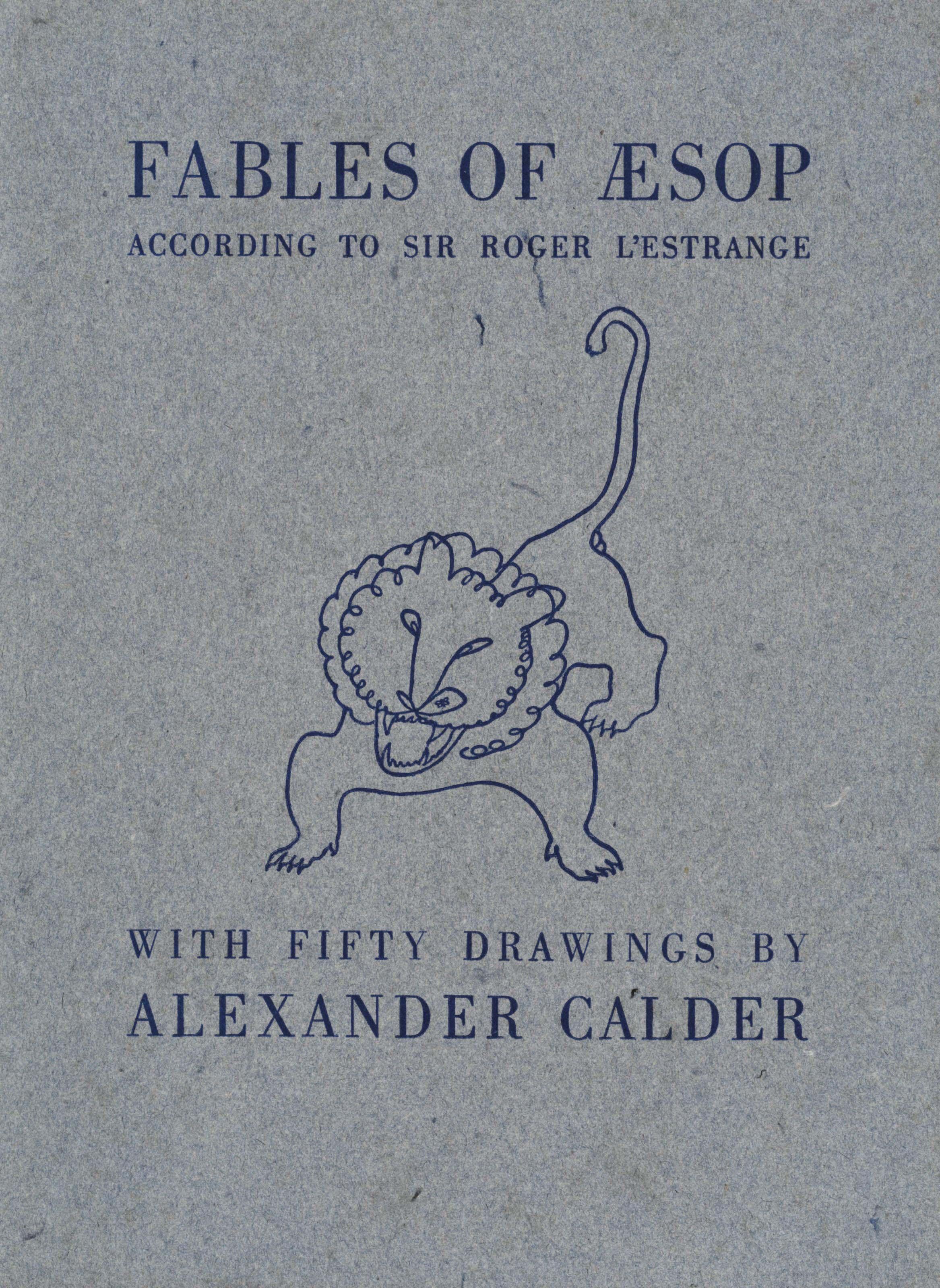 CALDER, Alexander (1898-1976), illustrator -- AESOP (ca 620-560 B.C.). Fables... according to Sir Roger L'Estrange. New York: Harrison of Paris, 1931.
