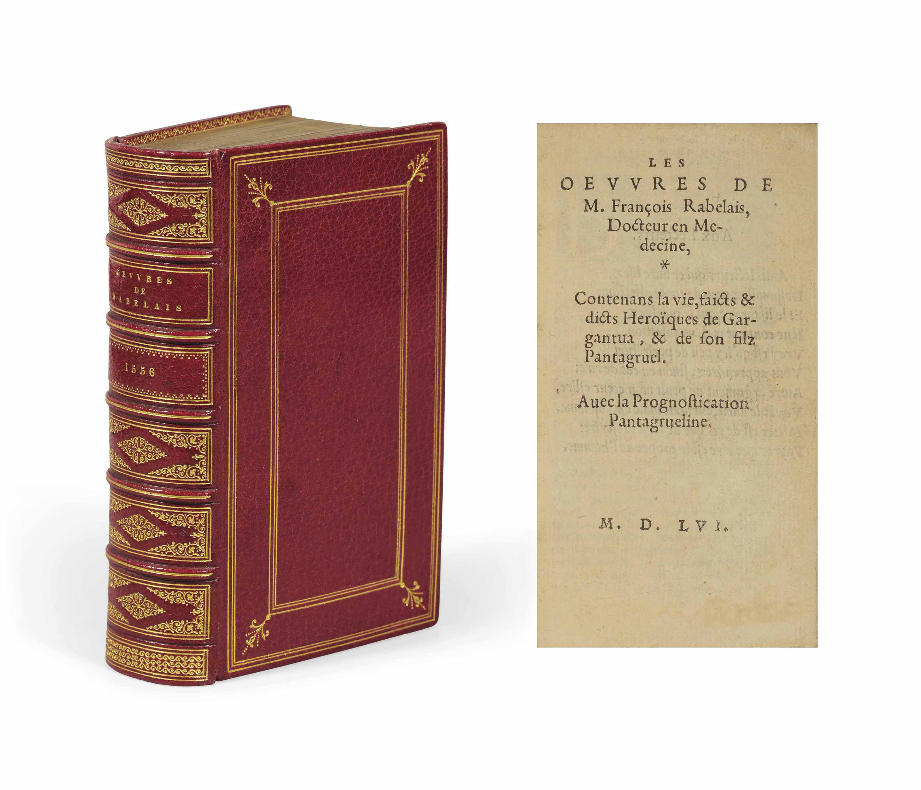 RABELAIS, François (ca. 1490-1553). Les Oeuvres... contenans la vie, faicts & dicts heroïques de Gargantua, & de son filz Pantagruel. Avec la Prognostication Pantagrueline. S.l.n.n.: 1556.