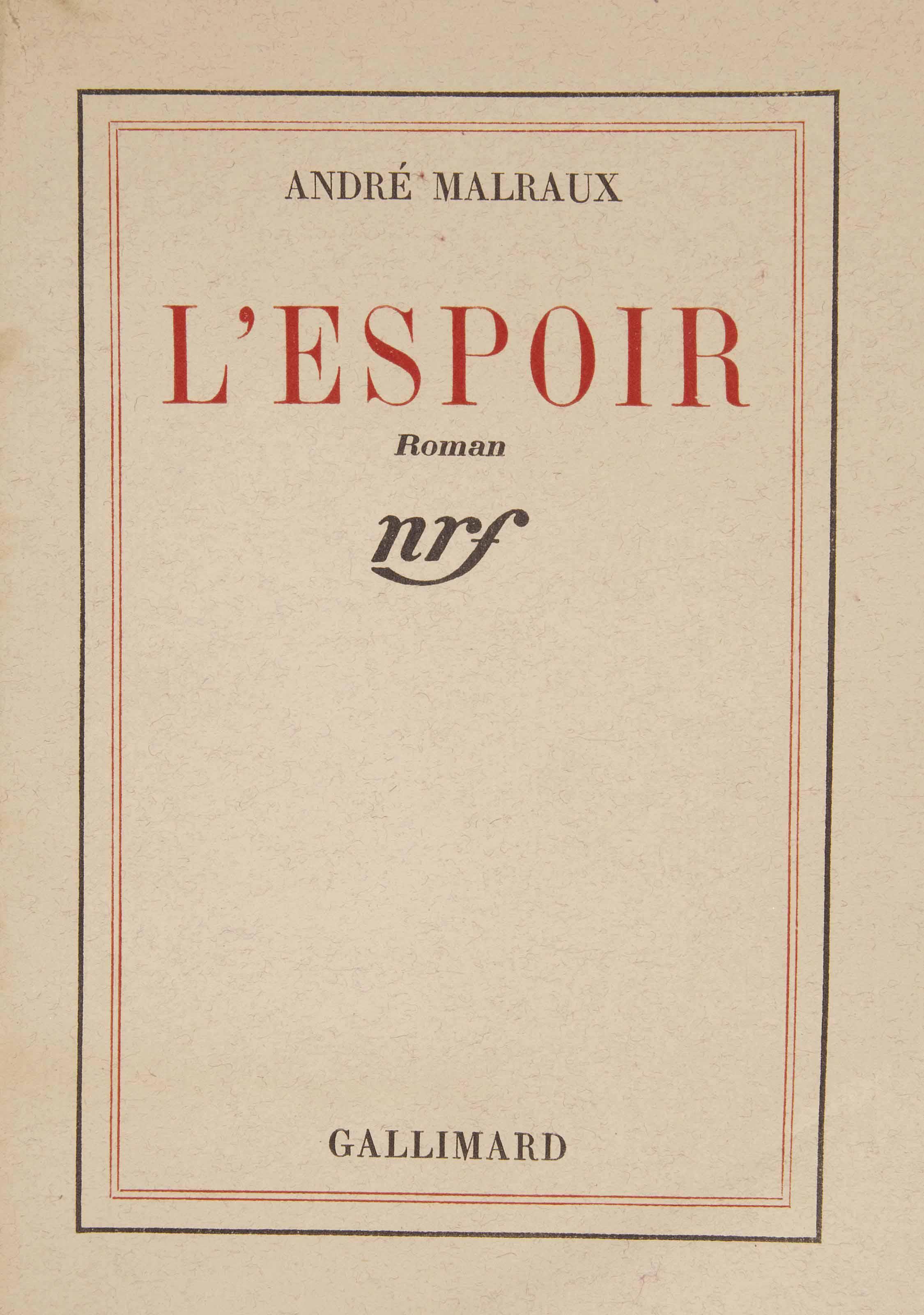 MALRAUX, André (1901-1976). L'Espoir. Paris: NRF, 15 décembre 1937.