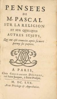 PASCAL, Blaise (1623-1662). Pensées sur la religion et sur quelques autres sujets, qui ont esté trouvées après sa mort. Paris : Guillaume Desprez, 1670.