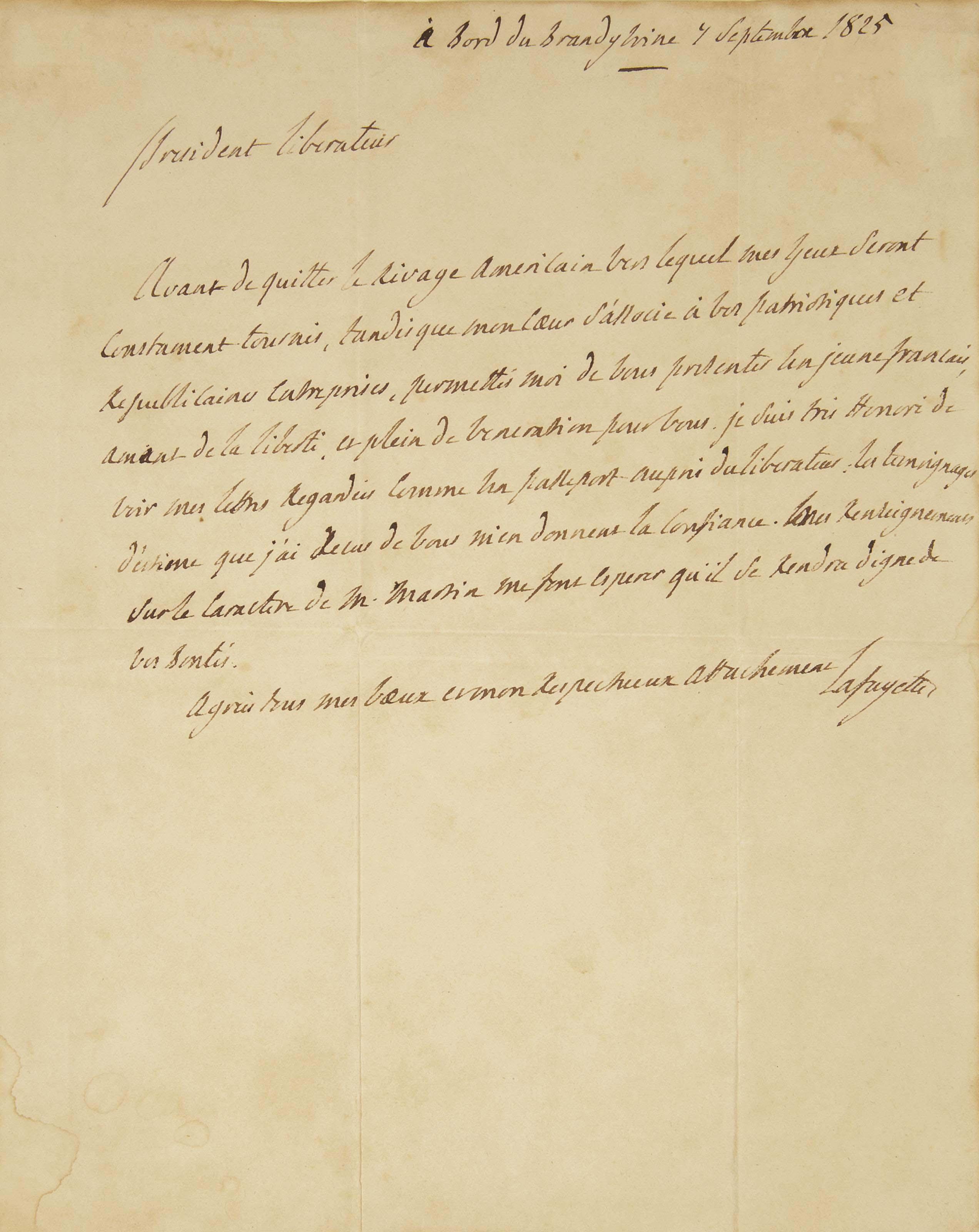 """LA FAYETTE, Gilbert du Motier, marquis de (1757-1834). Lettre autographe signée [à Simon Bolivar], adressée à """"President liberateur"""" et datée """"à bord du Brandywine 7 septembre 1825"""". En français. Une demi-page in-4 (243 x 195 mm) sur un feuillet replié, monté sur carton fort. (Traces de pliures.)"""