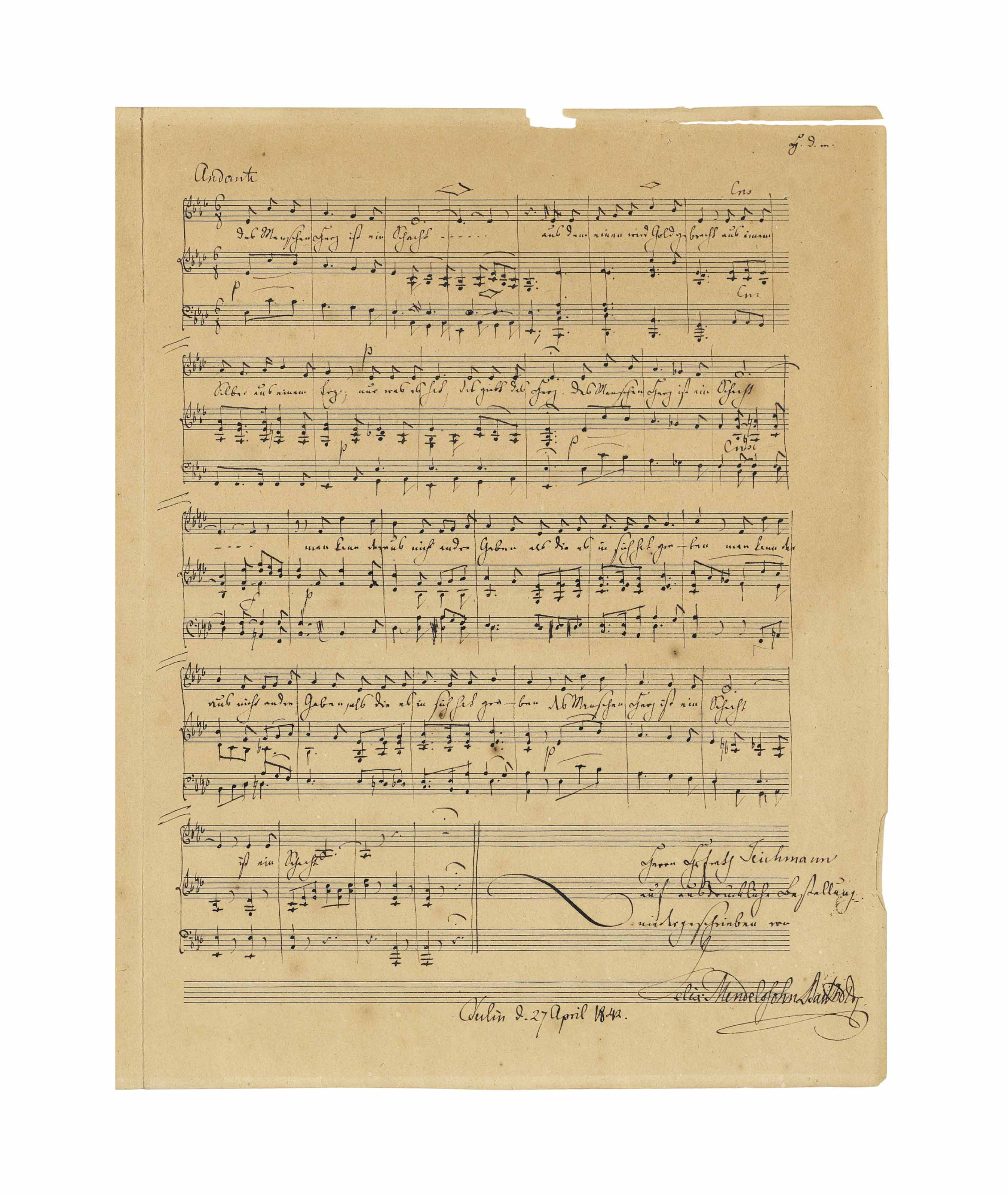"MENDELSSOHN BARTHOLDY, Felix (1809-1847). Autograph music manuscript signed ('Felix Mendelssohn Bartholdy'), 'Lied von Rückert für eine Alt-Stimme mit Begleitung des Pianoforte', Berlin, 27 April 1842, an unpublished song, 'Des Menschen Herz ist ein Schacht', 29 bars for voice and piano in 5 systems of three staves, in A flat major, a neat, typically elegant manuscript with only two minor textual corrections, inscribed to Privy Councillor [Johann Valentin] Teichmann, 'auf ausdrückliche Bestellung niedergeschrieben' ('written at his express request'), superscribed in autograph with the invocation 'H[ilf] d[u] m[ir]', on one page, large 4to (302 x 228mm), on a bifolium, autograph title page (somewhat browned, splitting affecting a strip to upper margin of music page, the title page somewhat marked and soiled); with an autograph letter signed by Mendelssohn to Teichmann, Leipzig, 3 May 1842, asking him not to circulate the song, 'weil ich es nur auf Ihren Wunsch und nur für Sie geschrieben habe', although as Teichmann has already shown it to the bookseller [Wilhelm] Besser, he may give him a copy, one page, 8vo (231 x 142mm), laid onto verso of title (minor splitting and loss to lower corners). Provenance: T.O. Weigel, Catalogue d'une belle collection de lettres autographes dont la vente publique aura lieu à Leipzig, 12 Juin 1862, lot 490; catalogue of List & Franke, 23 January 1872, 139, no. 2569.   A LOST MENDELSSOHN SONG. Since its tantalising appearance in two Leipzig auction catalogues in 1862 and 1872, the song has become something of a classic case of a lost Mendelssohn work. The text is drawn from the second stanza of Rückert's poem 'Das Unveränderliche'. The recipient of the song, Johann Valentin Teichmann (1791-1860), was active for more than forty years as 'geheimer Secretär' in the office of the general management of the royal theatre in Berlin, for which his published Literarische Nachlass is an important source.  He lived on an upper floor at the Mendelssohn Bartholdy house at Leipzigerstrasse in Berlin from 1828 to 1831. Literature: Leipziger Ausgabe der Werke Felix Mendelssohn Bartholdys (Deutscher Verlag für Musik, 2009), vol.13 (Mendelssohn Werkverzeichniss), K.111; Ralf Wehner. '""It seems to have been lost"": On Missing and Recovered Mendelssohn Sources', The Mendelssohns. Their music in history. Oxford: OUP, 2002, pp.9 & 18."