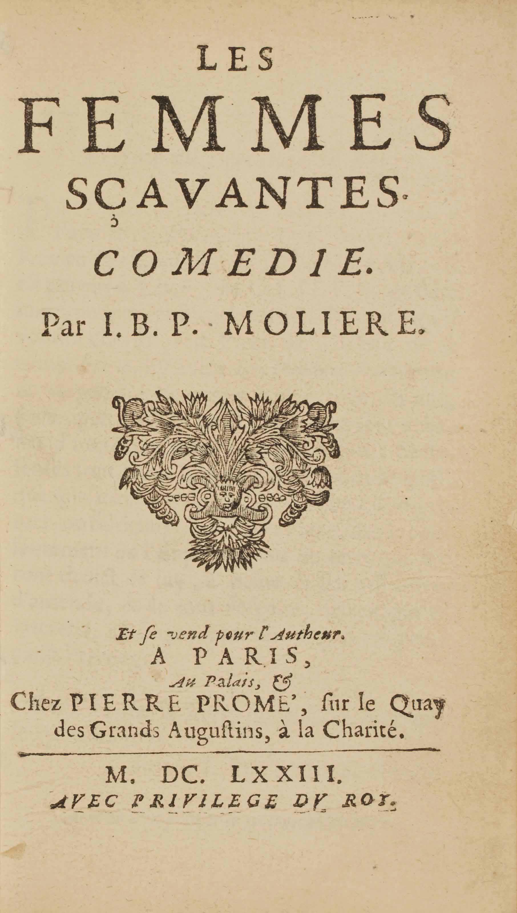MOLIÈRE (1622-1673). Les Femmes scavantes. Paris: Pierre Promé, 1673. In-12 (145 x 90 mm). Reliure du XIXe siècle, maroquin rouge, dos à nerfs, filet doré sur les coupes, dentelle intérieure dorée, tranches dorées.
