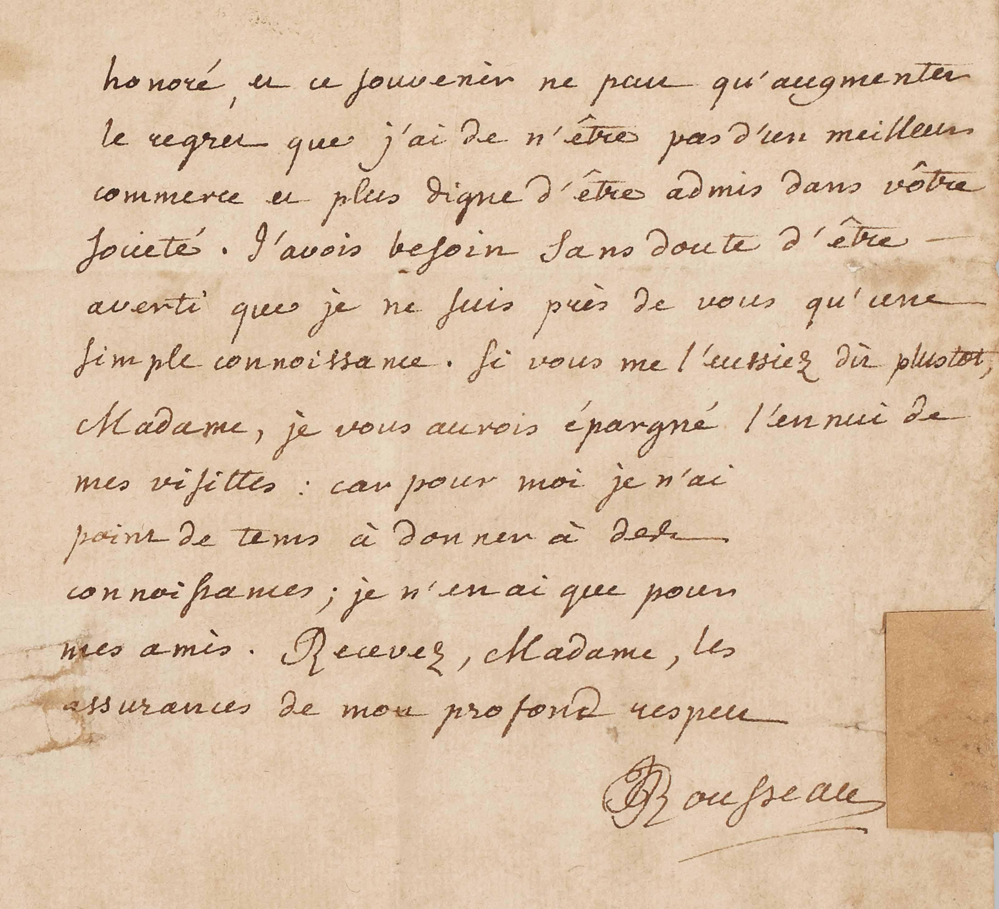 """Jean-Jacques ROUSSEAU (1712-1778). Lettre autographe signée """"Rousseau"""" à la marquise de Verdelin, située et datée """"A Montmorenci le 5 9bre 1760"""". 2 pages et demie sur un double feuillet in-12 (190 x 135 mm). Encre brune sur papier. Suscription autographe """"A Madame  Madame la Marquise  de Verdelin  a Soisi"""", traces de cachet de cire."""
