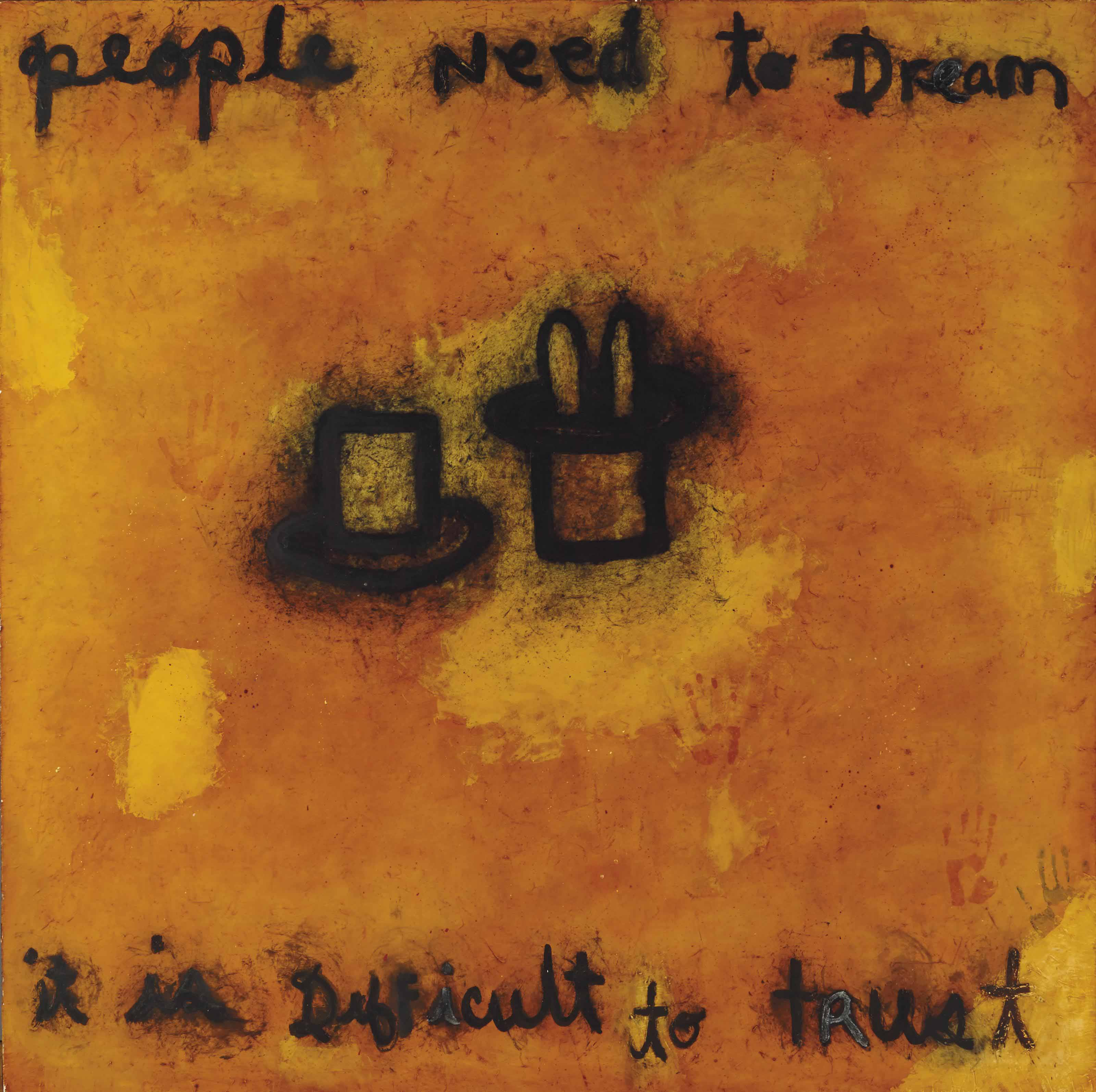 People Need to dream, it is Difficult to Trust