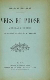[WHISTLER] -- Stéphane MALLARMÉ. Vers et Prose. Morceaux choisis. Paris: Didier, Perrin et Cie, 1893 (novembre 1892). In-12 (187 x 125 mm). Portrait-frontispice lithographié par James Abbott McNeill Whistler. Maroquin aubergine signé Pagnant, dos à nerfs, couverture et dos.