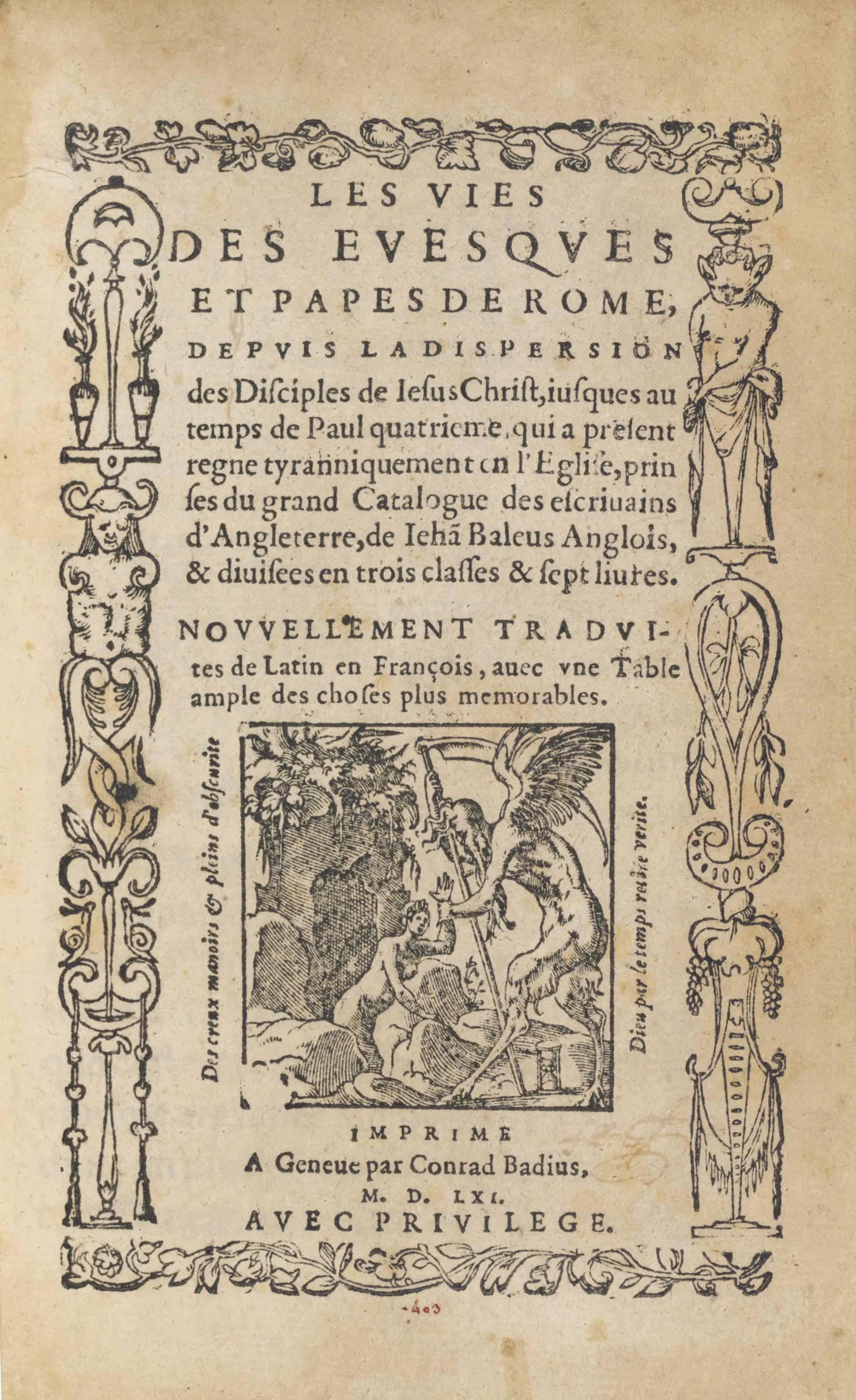 BALE, John, Bishop of Ossory (1495-1563). Les vies des evesques et papes de Rome … nouvellement traduites de latin en françois. Geneva: Conrad Badius, 1561.