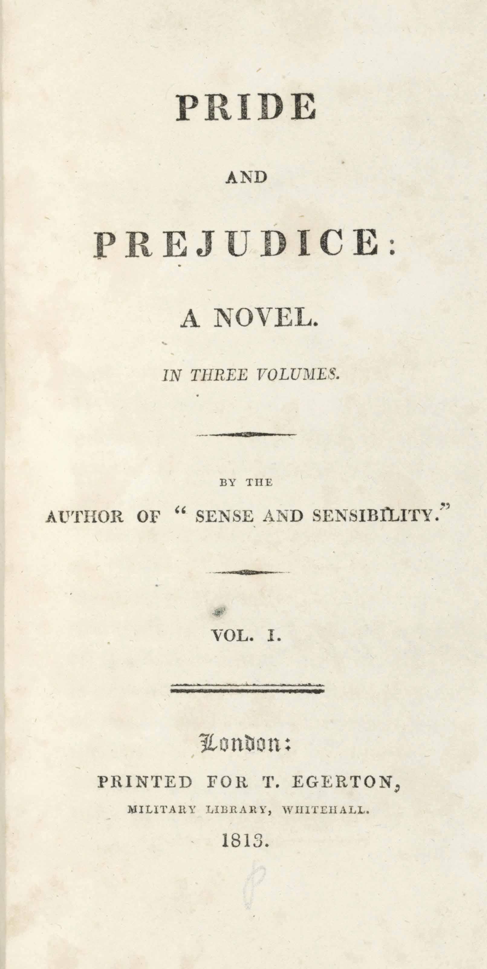 [AUSTEN, Jane]. Pride and Prejudice. London: Printed for T. Egerton, 1813.