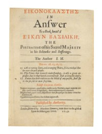 CHARLES I (1600-1649) -- M[ILTON], J[ohn] (1608-1674). Eikonoklastes in Answer to a Book intitl'd Eikon basilike. London: Matthew Simmons, 1649.