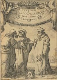 GALILEI, Galileo (1564-1642). Dialogo. Dove ne i congressi di quattro giornate si discorre sopra i due massimi sistemi del mondo Tolemaico, e Copernicano. Florence: Giovanni Batista Landini, 1632.