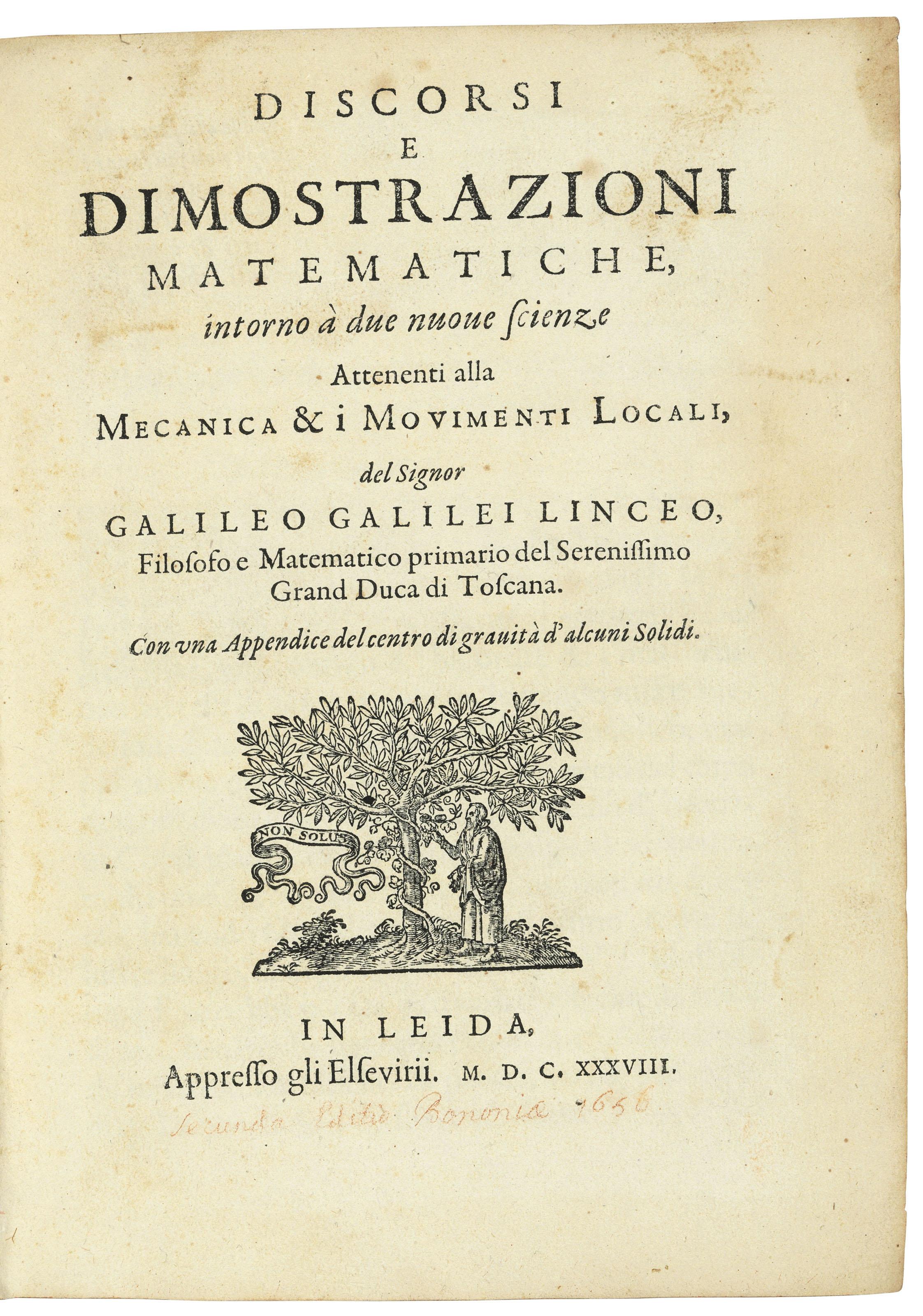 GALILEI, Galileo (1564-1642). Discorsi e dimostrazioni matematiche, intorno a due nuove scienze attenenti alla mecanica & i movimenti locali. Leiden: Elzevier Press, 1638.