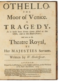 SHAKESPEARE, William (1564-1616). Othello, the Moor of Venice, a tragedy. As it hath been divers times acted at the Globe, and at the Black-Friers: and now at the Theatre Royal, by Her Majesties servants. London: R. Wellington, 1705.