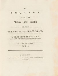SMITH, Adam (1723-1790). An Inquiry into the Nature and Causes of the Wealth of Nations. London: W. Strahan and T. Cadell, 1776.