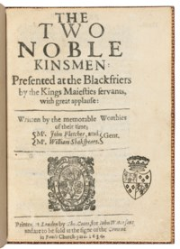 SHAKESPEARE, William (1564-1616) & John FLETCHER (1579-1625). The Two Noble Kinsmen: presented at the Blackfriers by the Kings Maiesties servants, with great applause. London: Tho. Cotes for John Waterson, 1634.