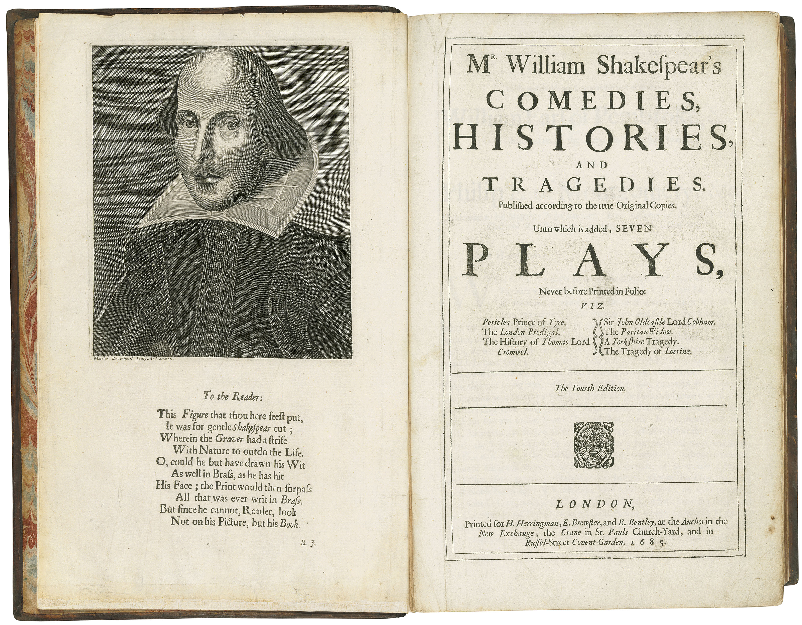 SHAKESPEARE, William (1564-1616). Comedies, Histories, and Tragedies. Published according to the true Original Copies. Unto which is added, Seven Plays, never before Printed in Folio. The Fourth edition. Edited by John Heminge (d. 1630) and Henry Condell (d. 1627), except for Pericles and six other plays added by the publisher of the Third Folio, Philip Chetwind (d. 1680). London: Printed [by Robert Roberts and others] for H. Herringman, E. Brewster, and R. Bentley, 1685.