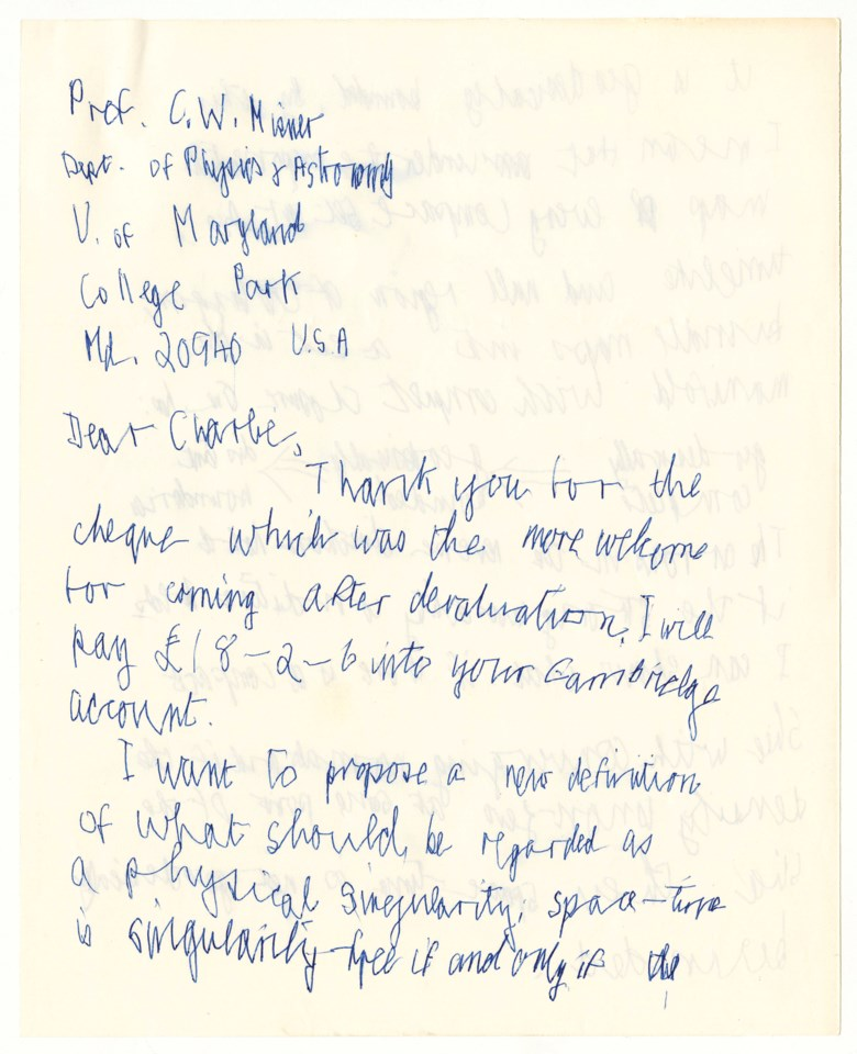 A new definition for space-time singularity, Stephen Hawking. Autograph letter signed ('Stephen Hawking') to Charles W. Misner, early 1968. 2½ pages, 203 x 253 mm.Estimate £10,000-15,000. Offered in  On the Shoulders of Giants Making the Modern World, 16-23 May 2019, Online